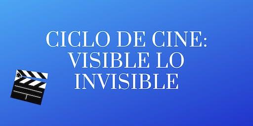 Ciclo de cine: Visible lo invisible