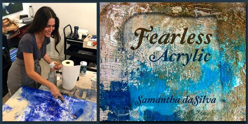 Fearless Abstract • Acrylic Painting Workshop by Samantha daSilva