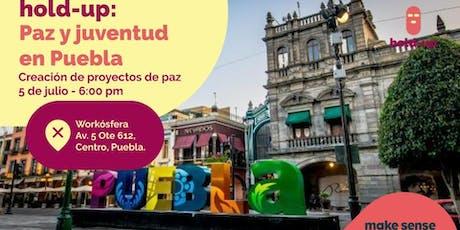 Hold_up: Paz y juventud en Puebla boletos