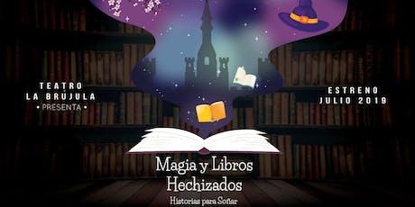 Magia y Libros Hechizados, Historias Para Soñar, Domingo 7 de Julio 16hs entradas