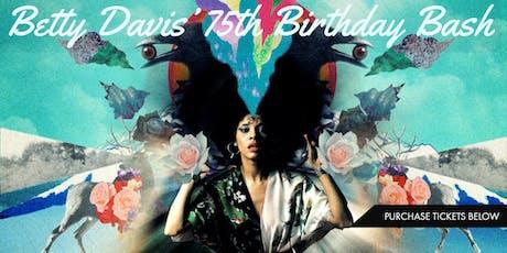 "Betty Davis - ""The Queen of Funk"" - 75th Birthday Bash tickets"