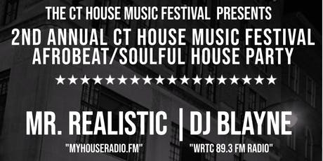 2nd Annual CT House Music Festival Afrobeat/Soulful House Party tickets