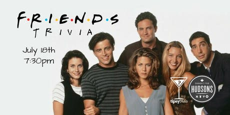 Friends Trivia - July 18, 7:30pm - Hudsons Lethbridge tickets