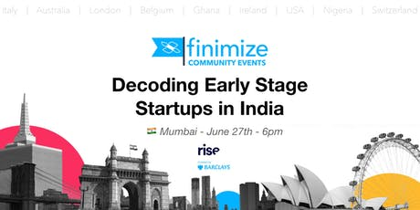 #FinimizeCommunity Presents: Decoding Early Stage Startups in India tickets