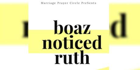 Boaz noticed Ruth tickets
