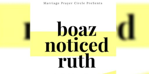 Boaz noticed Ruth