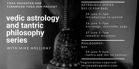 Vedic Astrology & Tantric Yoga Philosophy Workshops tickets