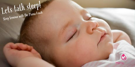 Sleep Seminar for your 6-12 month old baby with The Mama Coach tickets