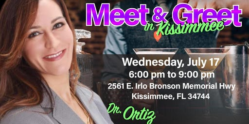 Meet & Greet with Dr.Ortiz in Kissimmee