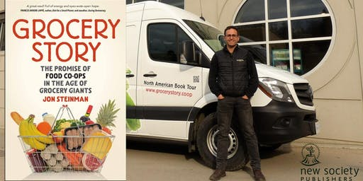 Grocery Story: The Promise of Food Co-ops in the Age of Grocery Giants :Talk and Book Signing with author Jon Steinman