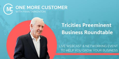 OneMoreCustomer - Tri-Cities Preeminent Business Roundtable  tickets