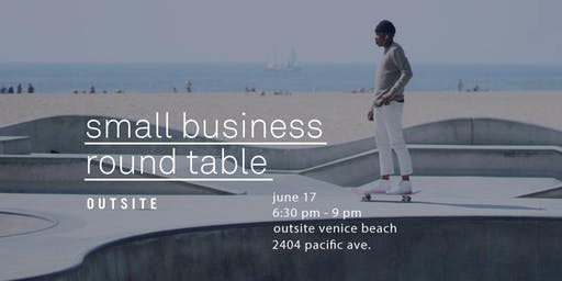 Small Business Round Table / Venice Beach