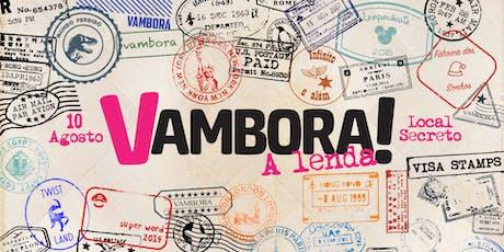 Vambora: A Lenda! ingressos