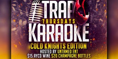 Trap Karaoke Thurs (Cold Knights Edition)