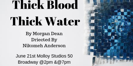 Thick Blood Thick Water tickets