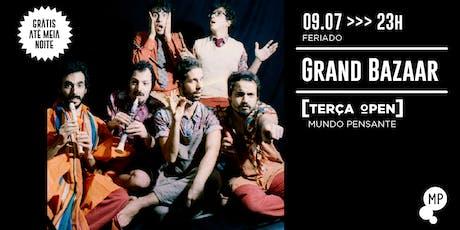 09/07 - FERIADO | TERÇA OPEN: GRAND BAZAAR NO MUNDO PENSANTE ingressos
