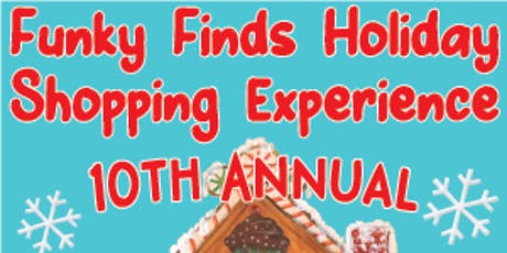 10th Annual Funky Finds Holiday Shopping Experience tickets