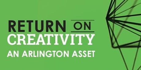 Return on Creativity: An Arlington Asset tickets