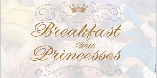 Breakfast with Princesses