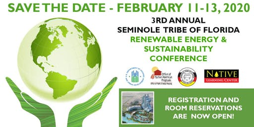 3rd Annual Seminole Tribe of Florida Renewable Energy & Sustainability Conference 2019 February 11 - 13