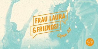 4/V pres. Frau Laura and Friends Open Air mit Matthias Meyer uvm.
