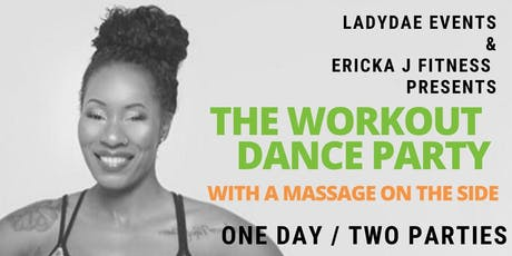 Work Out Dance  Party w/ A massage on the Side tickets