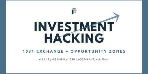 Investment Hacking: 1031 Exchange and Opportunity Zones