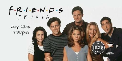 Friends Trivia - July 22, 7:30pm - Hudsons Shawnessy