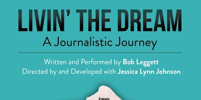 Livin' the Dream (a journalistic journey)