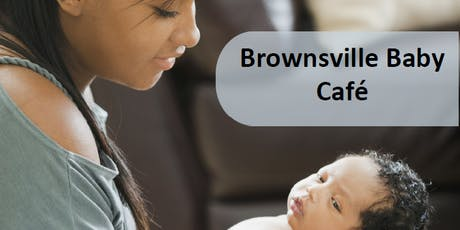 Baby Cafe® - Brownsville  tickets