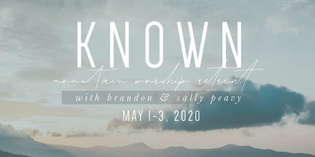 KNOWN Worship Retreat with Brandon + Sally Peavy tickets