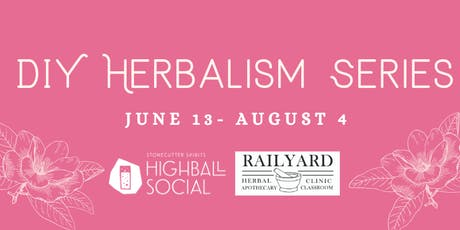 Summer DIY Herbalism Series with Railyard Apothecary  tickets