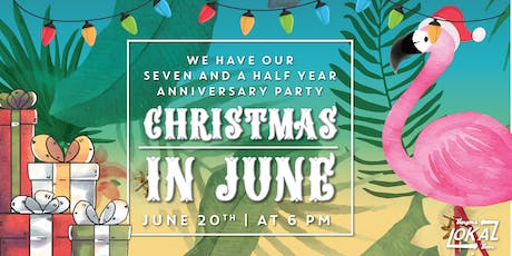 """Christmas in June"" LoKal's Anniversary Party  tickets"