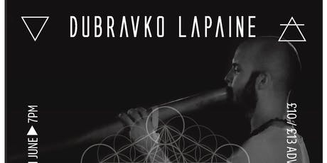 N-Ex-T: Dubravko Lapaine Croatian-based didgeridoo musician + Support tickets
