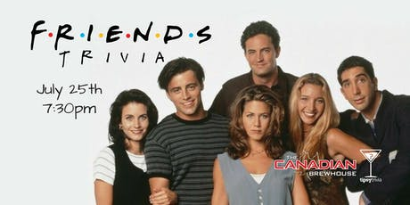 Friends Trivia - July 25, 7:30pm - Canadian Brewhouse Kelowna tickets