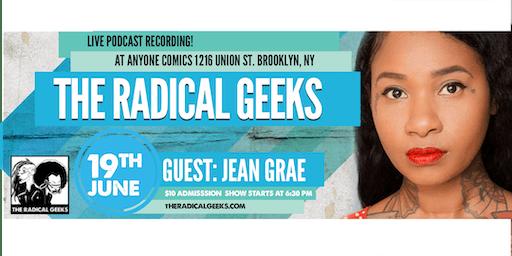 The Radical Geeks feat. Jean Grae