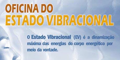 Oficina do Estado Vibracional (EV) ingressos