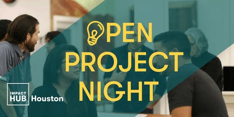 Open Project Night - 13th Edition (Impact Hub Houston & Sketch City) tickets