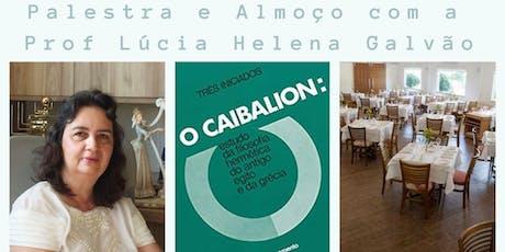 O Caibalion com a Professora Lúcia Helena Galvão ingressos