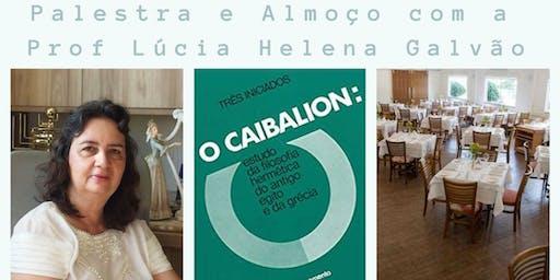 O Caibalion com a Professora Lúcia Helena Galvão