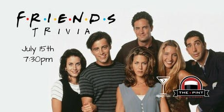 Friends Trivia - July 15, 7:30pm - The Pint Vancouver  tickets
