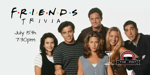 Friends Trivia - July 15, 7:30pm - The Pint Vancouver