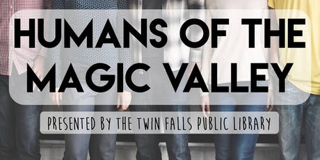 Humans of the Magic Valley @ the Downtown Farmers Market tickets