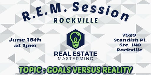 REM Session - Goals Versus Reality (ROCKVILLE)