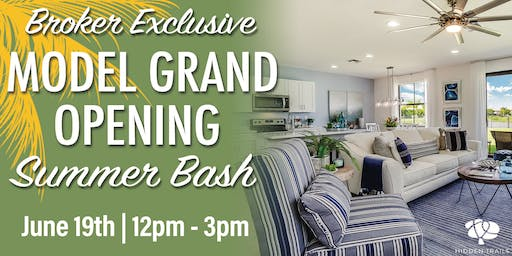 Broker Only Model Grand Opening Summer Bash!