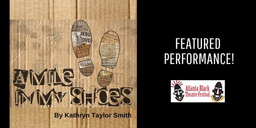 Atlanta Black Theatre Festival - A Mile in My Shoes