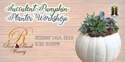 SOLD OUT - Pumpkin Succulent Workshop at Rose Bank Winery