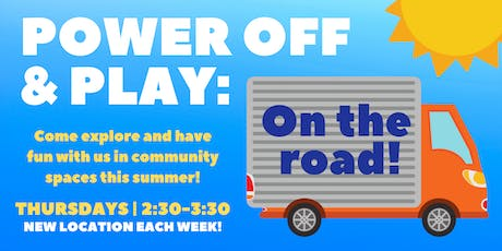 Power Off & Play: On the Road! - Garrison Village Park tickets