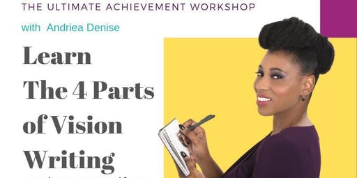 Vision Writing Workshop with Andriea Denise