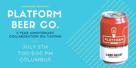 Platform Beer's 5-Year Anniversary Collaboration IPA Tasting (Columbus) tickets
